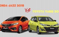 Toyota Yaris và Honda jazz 2018 2 tân binh đến từ Thái Lan, biết chọn ai?